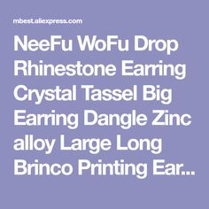 NeeFu WoFu Drop Rhinestone Earring Crystal Tassel Big Earring Dangle Zinc  alloy Large Long Brinco Printing f34f0aab9b5b
