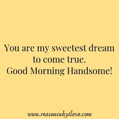 Are you searching for ideas for good morning motivation?Browse around this website for perfect good morning motivation inspiration. These enjoyable images will bring you joy. Morning Wishes For Lover, Morning Message For Him, Message For Husband, Good Morning Handsome, Good Morning Quotes For Him, Good Morning My Love, Good Morning Texts, Good Morning Messages, Sexy Morning Quotes