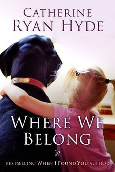 Where We Belong by Catherine Ryan Hyde | 51 Books All Animal Lovers Should Read