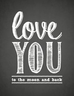 """Typography Print """"LOVE YOU to the moon and back"""" nursery art -  Size 5x7 VERTICAL"""