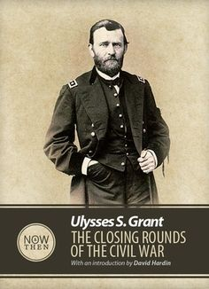 Ulysses S. Grant takes the reader onto the battlefield and behind the lines in his account of the final actions of the Civil War, including the surrender of Robert E. Lee and his Army of Northern Virginia at Appomattox..  Excerpted from his Memoirs, a classic of military history, with an Introduction by David Hardin.