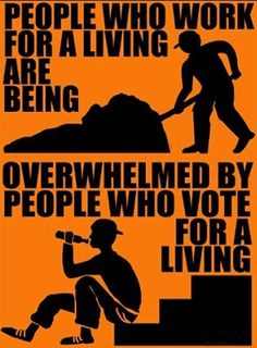 Working for a living vs voting for a living