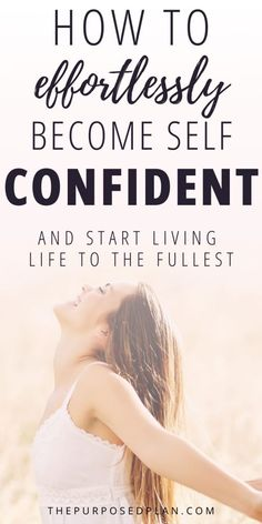 7 Simple Tips to Increase Your Self Confidence - The Purposed Plan