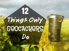 1. Point out the location of geocaches as theypass them in a car My long-suffering muggle family and friendsmight humour me for the first few times I declare 'there's a cache just ove…