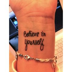 Believe in yourself wrist tattoo