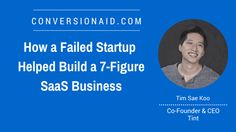 How a Failed Startup Helped Build a SaaS Business - with Tim Sae Koo Tv Display, Growth Hacking, Co Founder, 3 Months, Desktop, Walls, Platform, Success, Retail