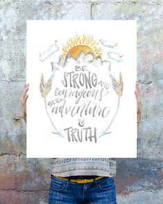 Be strong and courageous. Seek adventure and truth. ****************** Original watercolor, digitally printed on high- quality matte poster.