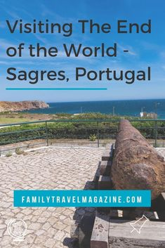 Visiting the End of the World - Sagres, Portugal in the Algarve region of Portugal. AD During the age of Discovery, before the world was known to be round, the Algarve region of Portugal was though Portugal Vacation, Hotels Portugal, Visit Portugal, Portugal Travel, Spain And Portugal, Travel With Kids, Family Travel, Summer Travel, Travel Nursery