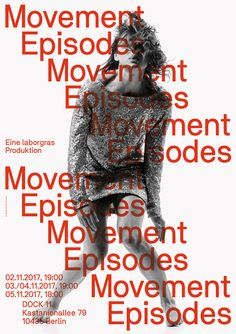 Posters and Flyers for a new production by laborgras: Movement Episodes. Typeface: LG Regular™ (a customized version of NB Akademie™ Std) Photographs: Phil Dera/Design: SG