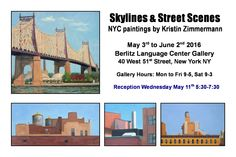 "Kristin Zimmermann. ""Skylines & Street Scenes"" Solo show at the Berlitz Language Center Gallery, May 3-June 2, 2016."