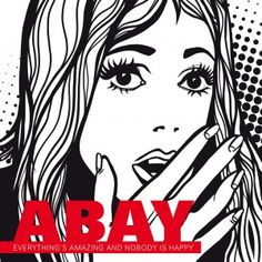 Abay - Everything's Amazing and Nobody Is Happy (2016) - MusicMeter.nl