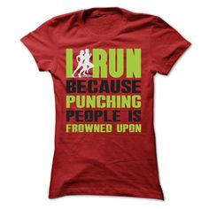 I Run Because Punching People Is Frowned Upon. Perfect for athletes, runners, gym rats or anyone into fitness who loves to run and is a little crazy!