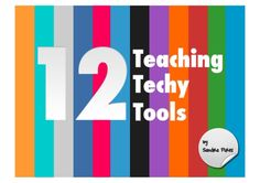 12 Teaching Techy Tools