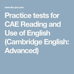 Practice tests for CAE Reading and Use of English (Cambridge English: Advanced)