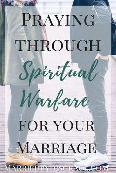 Praying through Spiritual Warfare in your Marriage.