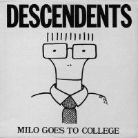 Descendents - 1982 - Milo Goes To College