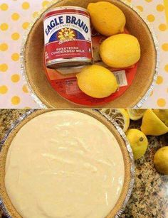 NO BAKE LEMON PIE  Ingredients: 1 Pie Crust 2 cups sweetened condensed milk 3/4 cup lemon juice  Directions: Pour two cans of sweetened condensed milk into a mixing bowl Add Lemon Juice and Stir Pour into the Pie Crust and refrigerate for a couple hours Whipped cream for garnish