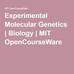 Experimental Molecular Genetics | Biology | MIT OpenCourseWare