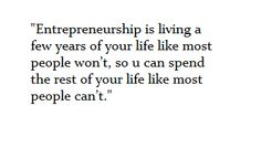 I think you could exchange the word entrepreneurship here with any term that requires years of your life sacraficed for a great reward. Great Quotes, Funny Quotes, Inspirational Quotes, Entrepreneurship Articles, Choose Wisely, Story Of My Life, Woman Quotes, Success Quotes, Inspire Me