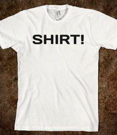 Shirt! Tee