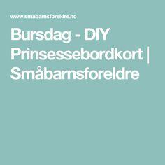 Bursdag - DIY Prinsessebordkort | Småbarnsforeldre