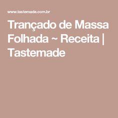Trançado de Massa Folhada ~ Receita | Tastemade