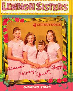Lennon Sisters Paper dolls  -  loved these  -  hated cutting, though