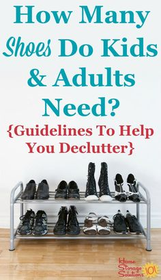 Discussion and guidelines for how many shoes do both adults and kids need, which can help when decluttering shoes or deciding how many pairs to purchase {on Home Storage Solutions
