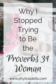 The Day I Stopped Chasing Proverbs 31
