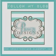 Breezy Designs: Follow along with Breezy Designs!