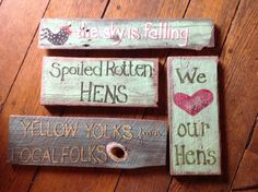 Choose one of these backyard signs to display, fun for display or to give to your favorite chicken lover. Painted on recycled barn board with acrylic