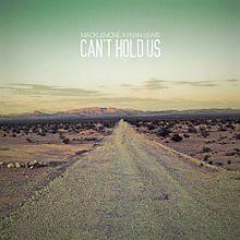 Can't Hold Us- Mackelmore, Ray Dalton