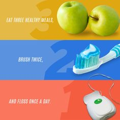 STAY HEALTHY by following the 3-2-1 Rule: eat three healthy meals, brush twice, and floss once a day!