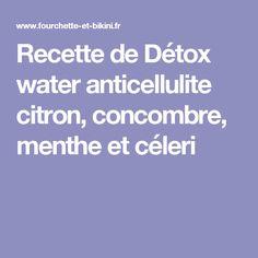 Recette de Détox water anticellulite citron, concombre, menthe et céleri