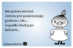 Nie jestem mściwa! :: ZabawneKartki.pl na Stylowi.pl Weekend Humor, Motto, Life Lessons, Quotations, Words, Memes, Funny, Quotes, Fictional Characters