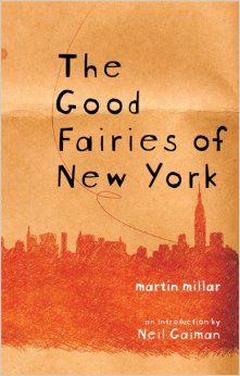 The Good Fairies of New York: Amazon.co.uk: Martin Millar: 9781933368368: Books