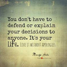 "Mandy Hale ""Live your life without apologies"" 