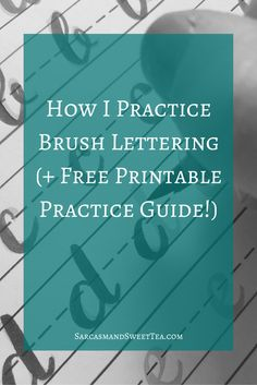 How I Practice Brush Lettering (+ Free Printable Practice Guide!)