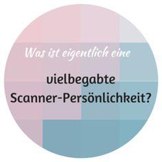 Woran erkenne ich, ob ich eine vielbegabte Scanner-Persönlichkeit bin?