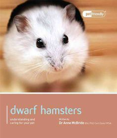 The more you know about your Dwarf Hamster, the better you will be able to provide care and attention your pet requires for a healthy and happy life. Written by experts, this comprehensive guide will