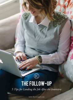 The Follow-Up: 5 Tips for Landing the Job After the Interview #theeverygirl