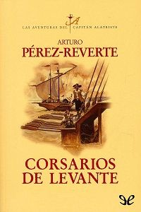 Corsarios de Levante - http://descargarepubgratis.com/book/corsarios-de-levante/