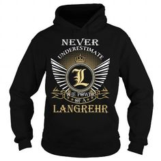 Cool Never Underestimate The Power of a LANGREHR - Last Name, Surname T-Shirt T-Shirts