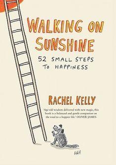 Walking on Sunshine: 52 Small Steps to Happiness (Hardback)