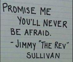 "— Jimmy ""The Rev"" Sullivan ❤"
