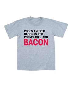 Roses Are Red... BACON shirt!