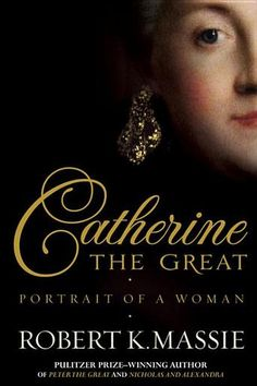 Robert K Massie-Catherine The Great: Portrait Of A Woman