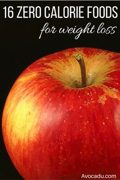 16 Zero Calorie Foods For Weight Loss | Healthy Living | http://avocadu.com/16-zero-calorie-foods-that-work-wonders-for-your-health/