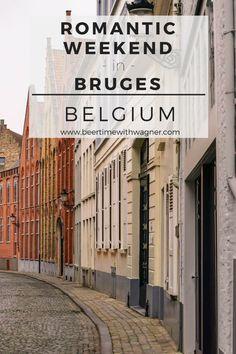 Romantic Weekend in Bruges via Beer Time With Wagner