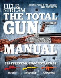 The Total Gun Manual (Field & Stream): 335 Essential Shooting Skills by Phil Bourjaily http://www.amazon.com/dp/1616284323/ref=cm_sw_r_pi_dp_hxDzvb058M0EG
